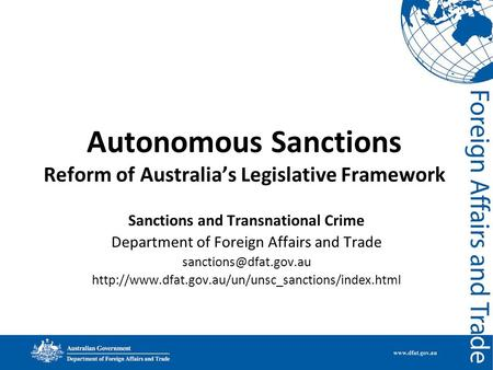 Autonomous Sanctions Reform of Australias Legislative Framework Sanctions and Transnational Crime Department of Foreign Affairs and Trade