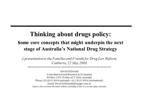Thinking about drugs policy: s ome core concepts that might underpin the next stage of Australias National Drug Strategy A presentation to the Families.