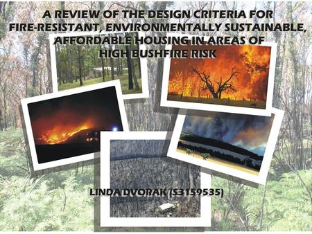 Background Australia has always had bushfires Their severity and frequency is increasing Urban sprawl pushes people to build in bushfire- prone areas.