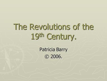 The Revolutions of the 19th Century.