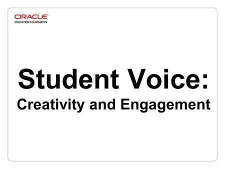 Student Voice: Creativity and Engagement. How Educators see Students.