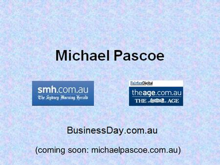 (coming soon: michaelpascoe.com.au). Treasury August 2.