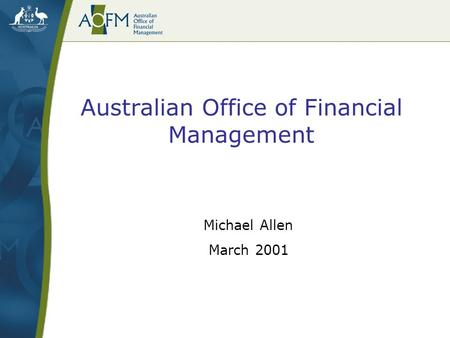 Australian Office of Financial Management Michael Allen March 2001.