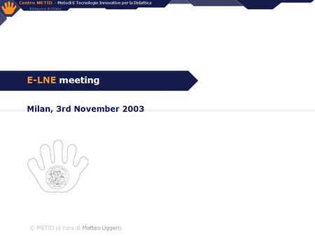 E-LNE meeting Milan, 3rd November 2003