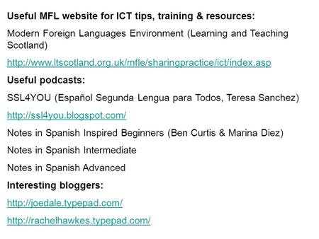 Useful MFL website for ICT tips, training & resources: Modern Foreign Languages Environment (Learning and Teaching Scotland)