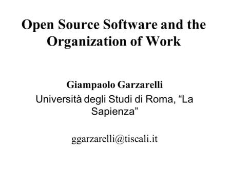 Open Source Software and the Organization of Work