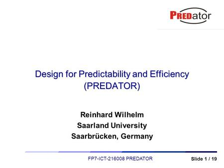 Design for Predictability and Efficiency (PREDATOR)