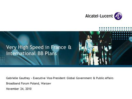 All Rights Reserved © Alcatel-Lucent 2009 Alcatel-Lucent Special Customer Operations Gabrielle Gauthey – Executive Vice-President Global Government & Public.