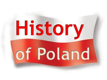 966 – Baptism of Poland 1000 – Congress of Gniezno 1333 – coronation of Kazimierz Great 1364 – beginning of Jagiellonian University 1410 – Battle of Grunwald.