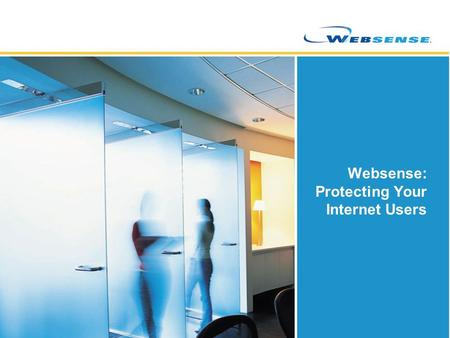 Websense: Protecting Your Internet Users. The Problems With Web Surfing Bandwidth Consumption – 18% downloaded media (Source: Websense 2006 Survey)