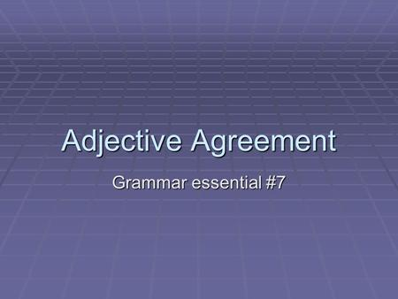 Adjective Agreement Grammar essential #7.