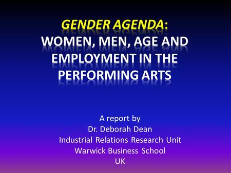 A report by Dr. Deborah Dean Industrial Relations Research Unit Warwick Business School UK.