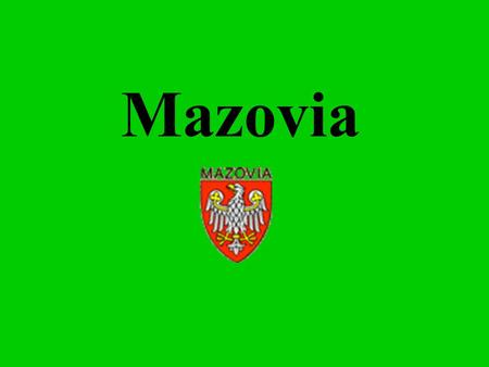 Mazovia. Map of Mazovia Here is Mazovia Location Mazovia covers an area of 35,597 square kilometers and is the largest administrative region of the country.