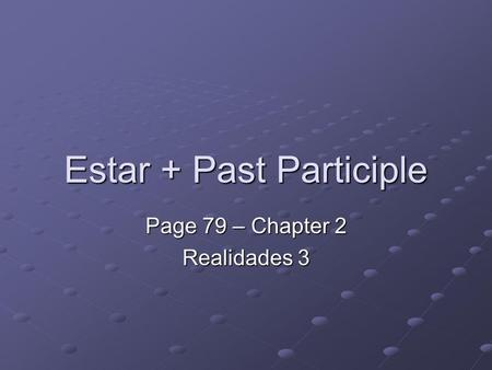 Estar + Past Participle
