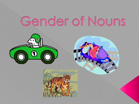 A noun is a person, place, thing, or idea In Spanish, all nouns are either masculine or feminine. Masculine NounsFeminine Nouns el librola puerta el escritoriola.
