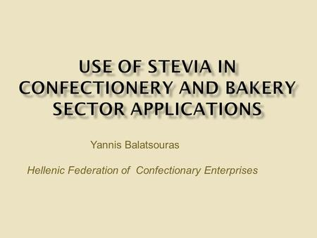 Yannis Balatsouras Hellenic Federation of Confectionary Enterprises.