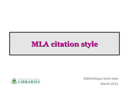 MLA citation style Bibliothèque Saint-Jean March 2012.