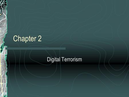 Chapter 2 Digital Terrorism.