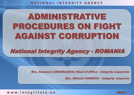 ADMINISTRATIVE PROCEDURES ON FIGHT AGAINST CORRUPTION National Integrity Agency - ROMANIA ADMINISTRATIVE PROCEDURES ON FIGHT AGAINST CORRUPTION National.