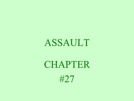 ASSAULT CHAPTER #27 SIMPLE ASSAULT Section 2701 Attempts to cause or I. K. or R. causes bodily injury to another N. causes bodily injury to another with.