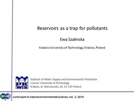 Curriculum in natural environmental science, vol. 2, 2010 Institute of Water Supply and Environmental Protection Cracow University of Technology Krakow,