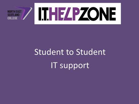 Student to Student IT support. Student Helpdesk? – A service to students by students 10 Advisors ( 2 per shift) – To support the BYOD project. Pilot.