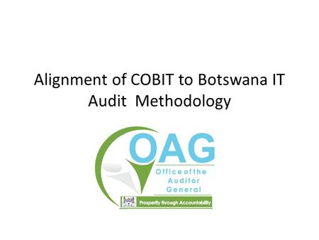 Alignment of COBIT to Botswana IT Audit Methodology.