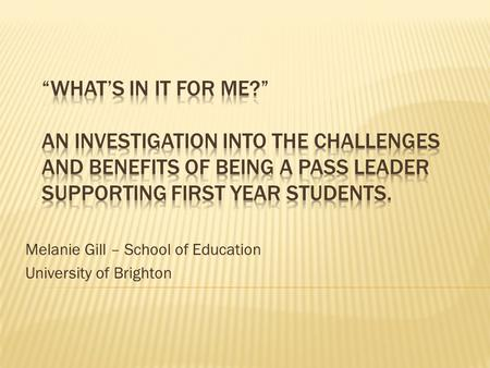 Melanie Gill – School of Education University of Brighton.