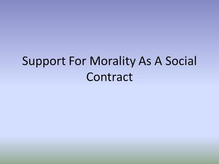 Support For Morality As A Social Contract. The Prisoner's Dilemma You and another person have been arrested. You are accused of having committed a crime.