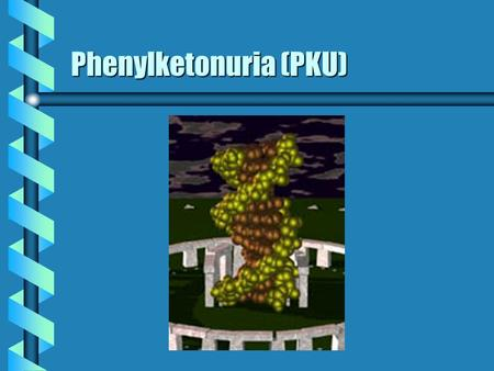Phenylketonuria (PKU). PKU at a Glance b Name of disorder: Phenylketonuria (PKU) b OMIM number: 261600 b inheritance pattern: autosomal recessive.
