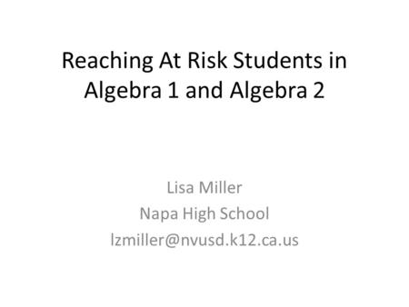 Reaching At Risk Students in Algebra 1 and Algebra 2