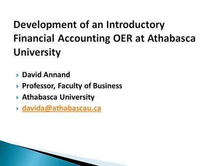  David Annand  Professor, Faculty of Business  Athabasca University 
