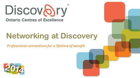 Networking at Discovery Professional connections for a lifetime of benefit.
