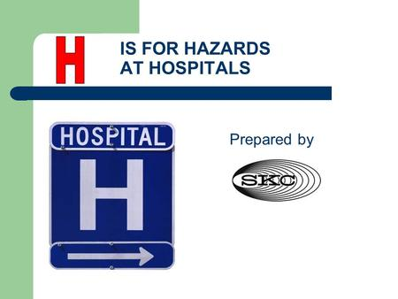 IS FOR HAZARDS AT HOSPITALS Prepared by. CHEMICAL HAZARDS IN HOSPITALS STERILANT GASES Ethylene oxide ANESTHETIC GASES Enflurane Halotane Isoflurane Nitrous.