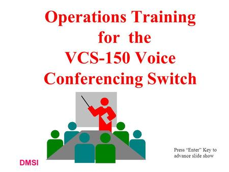 Operations Training for the VCS-150 Voice Conferencing Switch