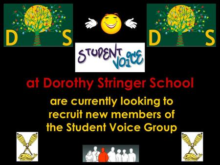 At Dorothy Stringer School are currently looking to recruit new members of the Student Voice Group.