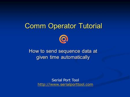 Comm Operator Tutorial How to send sequence data at given time automatically Serial Port Tool