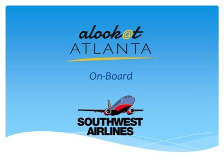 On-Board. An In-flight Video Showcasing the Very Best of Atlanta Nightlife Dining Shopping Sightseeing Attractions.