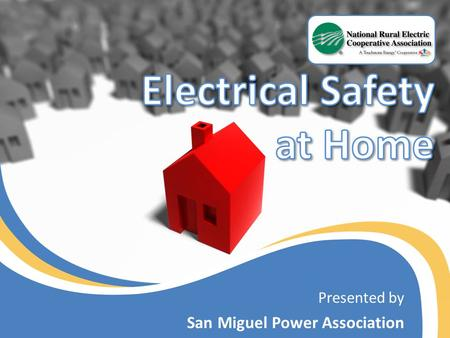 Presented by San Miguel Power Association. How does your home use electricity? Home Power Electricity plays an integral role in how our homes operates.