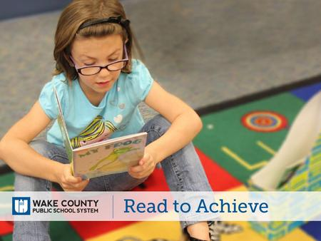 The Read to Achieve program is part of The Excellent Public Schools Act of N.C. (NC House Bill 950), which became law in July 2012.