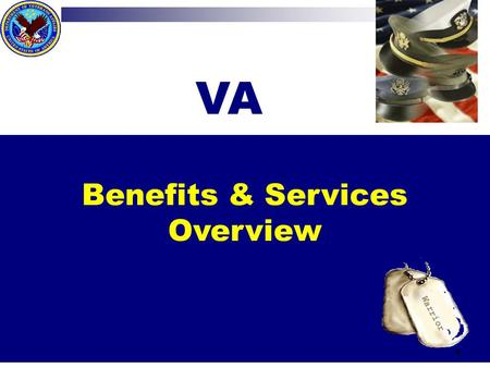 Benefits & Services Overview VA 1. Department of Veterans Affairs (VA) 2  Vet Center is a part of the VHA.