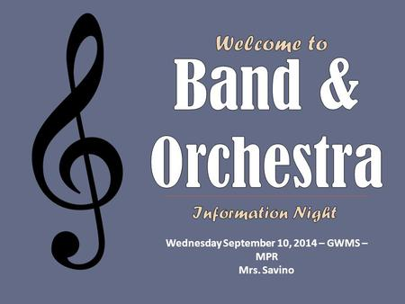 Wednesday September 10, 2014 – GWMS – MPR Mrs. Savino.