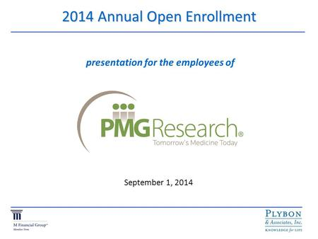 2014 Annual Open Enrollment presentation for the employees of September 1, 2014.