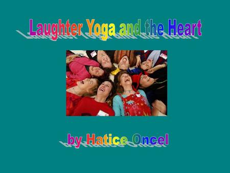 Outline Introduction Norman Cousins Interview with Bethann Jones Madan Kataria What is Laughter Yoga? Researches about Laughter and the Heart Conclusion.