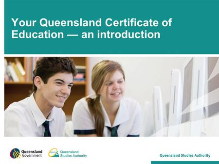 Your Queensland Certificate of Education — an introduction.