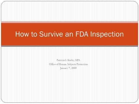 How to Survive an FDA Inspection