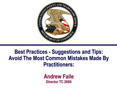 Best Practices - Suggestions and Tips: Avoid The Most Common Mistakes Made By Practitioners: Andrew Faile Director TC 2600.
