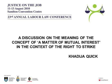 A DISCUSSION ON THE MEANING OF THE CONCEPT OF 'A MATTER OF MUTUAL INTEREST' IN THE CONTEXT OF THE RIGHT TO STRIKE KHADIJA QUICK.