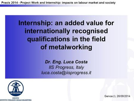 Praxis 2014 - Project Work and Internship: impacts on labour market and society Internship: an added value for internationally recognised qualifications.