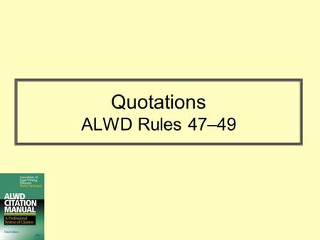 Quotations ALWD Rules 47–49